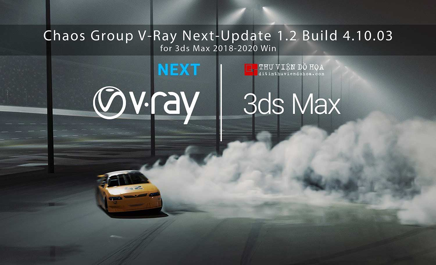 Chaos Group V-Ray Next-Update 1.2 Build 4.10.03 for 3ds Max 2018-2020 Win_Ditim